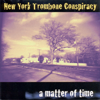 New York trombone Conspiracy - A Matter of Time Cover